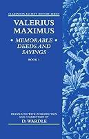 Valerius Maximus: Memorable Deeds and Sayings Book 1 (Clarendon Ancient History Series)