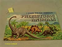 I Can Read About Prehistoric Animals
