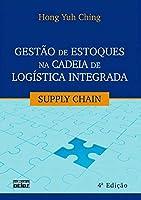 Gestão de Estoques na Cadeia de Logística Integrada. Supply Chain