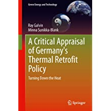 A Critical Appraisal of Germany's Thermal Retrofit Policy: Turning Down the Heat (Green Energy and Technology)
