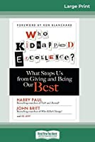 Who Kidnapped Excellence?: What Stops Us from Giving and Being Our Best (16pt Large Print Edition)