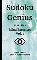 Sudoku Genius Mind Exercises Volume 1: North Dakota State of Mind Collection