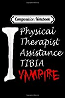 Composition Notebook: physical therapist assistance tibia halloween PTA  Journal/Notebook Blank Lined Ruled 6x9 100 Pages