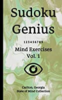 Sudoku Genius Mind Exercises Volume 1: Carlton, Georgia State of Mind Collection