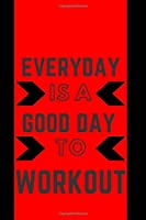 GOOD DAY TO WORKOUT :TRAINING LOG: - Series Notebooks - Gym Log notebook- 6 x 9 - gym log - Positive Training quote - Notes your training- Bodybuilding Journal- Cardio Fitness Log - Fitness Log Books -Workout Log Books For Men and Woman- Minimalist Cover