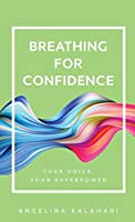 Breathing for Confidence: Your Voice, Your Superpower
