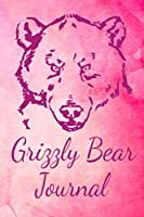 Grizzly Bear Journal: Animal Lovers Gift. Pretty Lined Notebook & Diary For Writing And Note Taking For Your Special Day.(120 Blank Lined Pages - 6x9 Inches)