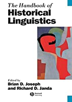 The Handbook of Historical Linguistics (Blackwell Handbooks in Linguistics)