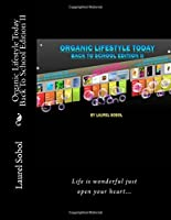 Organic Lifestyle Today Back to School Edition II (Little House of Miracles Health & Wellness)