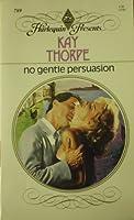 No Gentle Persuasion