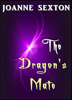 [Sexton, Joanne]のThe Dragon's Mate (English Edition)