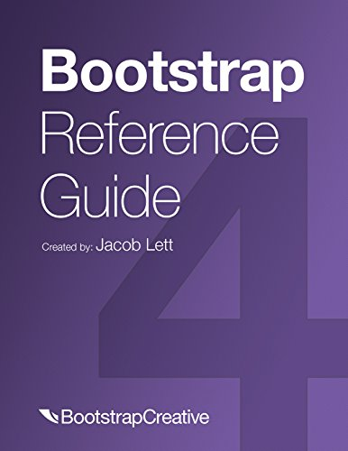 Bootstrap Reference Guide: Quickly Reference All Classes and Common Code Snippets (Bootstrap 4 Quick Start Book 2) (English Edition)