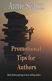 Promotional Tips for Authors by [Seaton, Annie]