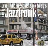 LOVE TRIBE Presents Back To 90's Mixed By Jazztronik×AIR(DAIKANYAMA TOKYO) 画像