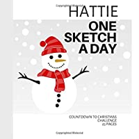 Hattie: Personalized countdown to Christmas sketchbook with name: One sketch a day for 25 days challenge