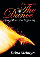 The Dance: Living Stone: the Beginning
