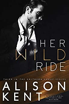 Her Wild Ride (Smithson Group Book 3) by [Kent, Alison]