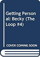 Getting Personal: Becky (The Loop #4)