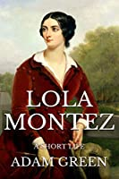 Lola Montez: A Short Life