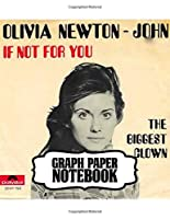 Notebook: Olivia Newton-John English-Australian Singer, Songwriter Single You're the One That I Want Greatest Hit, Supplies Student Teacher Daily Creative Writing, Workbook for Teens & Children, Man, Woman Paper 8.5 x 11 Inches 110 Pages