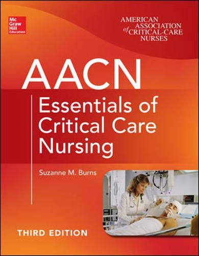 Download AACN Essentials of Critical Care Nursing, Third Edition 0071822798