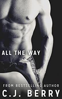 All The Way (The Sarah Kinsely Story - Book #1) by [Berry, C.J.]