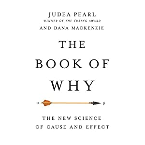 The Book of Why: The New Science of Cause and Effect: includes PDF