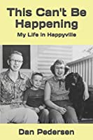 This Can't Be Happening: My Life in Happyville