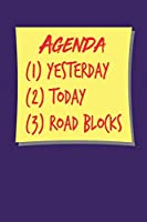 Agenda (1) Yesterday (2) Today (3) Road Blocks: Dark Purple, Yellow & Red Design, Blank College Ruled Line Paper Journal Notebook for Project Managers and Their Families. (Agile and Scrum 6 X 9 Inch Composition Book: Journal Diary for Writing and Notes)
