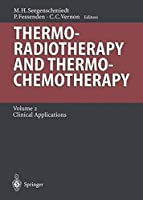 Thermoradiotherapy and Thermochemotherapy: Volume 2: Clinical Applications (Medical Radiology)