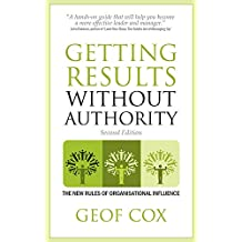 Getting Results Without Authority: New Rules of Organisational Influence
