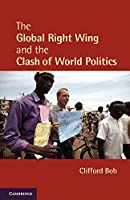 The Global Right Wing and the Clash of World Politics (Cambridge Studies in Contentious Politics)