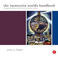 The Immersive Worlds Handbook: Designing Theme Parks and Con…