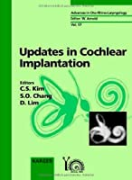 Updates in Cochlear Implantation: The Second Congress of Asia Pacific Symposium on Cochlear Implant and Related Sciences, Seoul, April 2-4, 1999 (ADVANCES IN OTO-RHINO-LARYNGOLOGY)