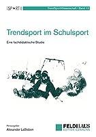 Trendsport im Schulsport: Eine fachdidaktische Studie
