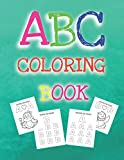 ABC coloring book: high-quality black&white Alphabet coloring book for kids ages 2-4. Toddler ABC coloring book | coloring pages | Shapes and basic writing practice for preschoolers of all ages | Educational And Fun Toddler (ABC coloring book 8.5x11)