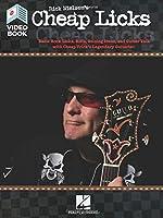 Rick Nielsen's Cheap Licks: Basic Rock Licks, Riffs, Soloing Ideas, and Guitar Talk With Cheap Trick's Legendary Guitarist!