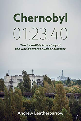 Download Chernobyl 01: 23:40: The incredible true story of the world's worst nuclear disaster 0993597505