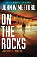 ON The Rocks (An Ozzie Novak Thriller Book 3) (Redemption Thriller Series) (Volume 15) [並行輸入品]