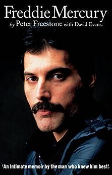 Freddie Mercury: An Intimate Memoir by the Man who Knew Him Best by [Freestone, Peter]