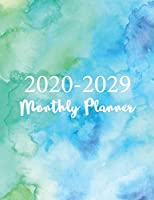 2020 - 2029 Monthly Planner: Beautiful Watercolor Cover | 2020-2029 Monthly Schedule Organizer - Agenda Planner for The Next Ten Years | 10 Year Calendar Goals 120 Month (January 2020 - December 2029) | Appointment Notebook (2020-2029 Ten Year Monthly Planner Daily and Calendar, January 2020 - December 2029)