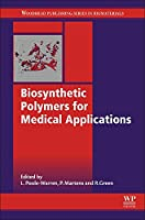 Biosynthetic Polymers for Medical Applications (Woodhead Publishing Series in Biomaterials)