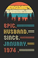Epic Husband Since January 1974: Composition Notebook  46th Wedding Anniversary Gift for Him.