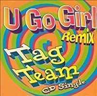 U Go Girl by Tag Team (1994-04-28)