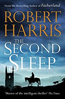 The Second Sleep: the Sunday Times #1 bestselling novel by [Harris, Robert]