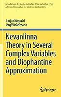 Nevanlinna Theory in Several Complex Variables and Diophantine Approximation (Grundlehren der mathematischen Wissenschaften)