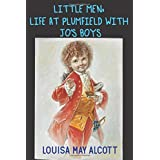 Little Men: Life at Plumfield With Jo's Boys: by Louisa May Alcott