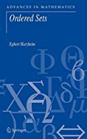 Ordered Sets (Advances in Mathematics)