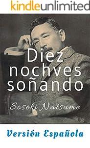 Diez nochves soñando(Yume Juya, Versión Española): Clásico japonés (Spanish Edition)