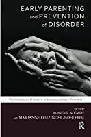 Early Parenting and Prevention of Disorder (Developments in Psychoanalysis)